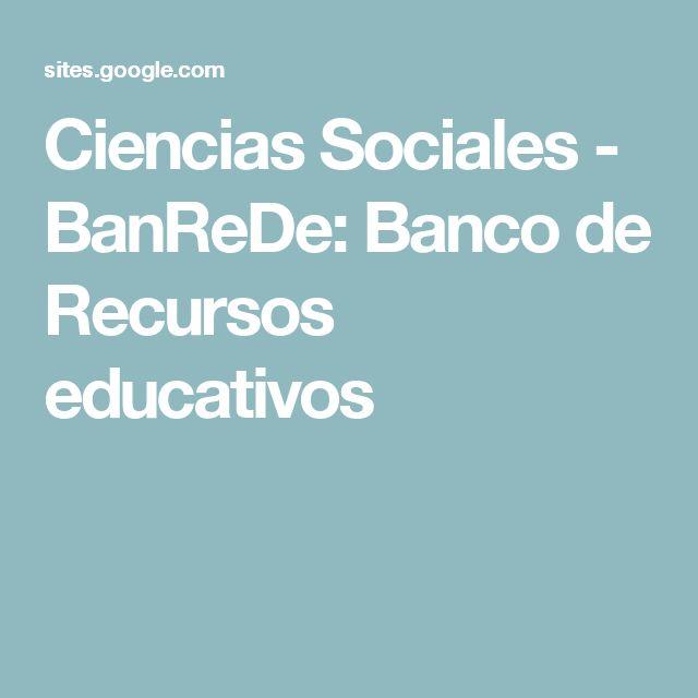 Ciencias Sociales - BanReDe: Banco de Recursos educativos