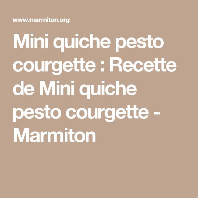 Mini quiche pesto courgette : Recette de Mini quiche pesto courgette - Marmiton