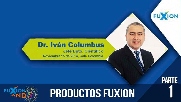 Parte 1 de 4 | Dr. Ivan Columbus - Capacitación Productos Clave FuXion. Direcciones Bogota: http://gua.fuxion.net/donde_estamos.html