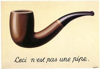 Magritte's Ceci n'est pas une pipe. Translated as This is not a pipe. Because it's not a pipe, it's a picture of pipe. An art school classic.