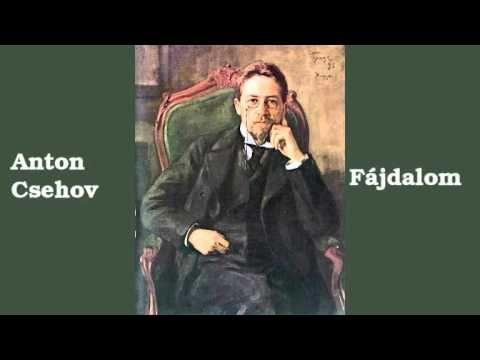 Anton Csehov - Fájdalom (hangoskönyv) - YouTube