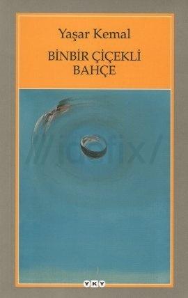 Yaşar Kemal - Binbir Çiçekli Bahçe şimdi e-kitapta! http://www.idefix.com/ekitap/binbir-cicekli-bahce-yasar-kemal/tanim.asp?sid=C44SUPH6B6UJFIT2UBHS