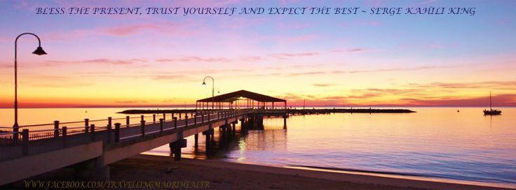 copy and upload to fb cover. Was on holiday, walked down to see the sunrise at Redcliffe in Queensland, Australia.  Having never been there before, it was stunning and I was speechless.  Thanks Graham Kapono Urlich for providing this quote from Serge Kahili King, it's beautiful.