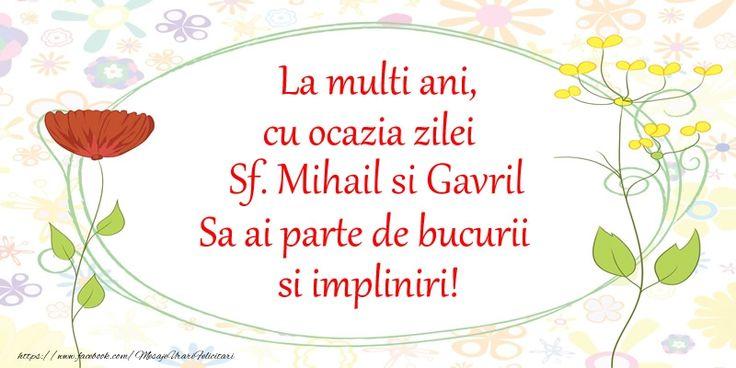 La multi ani, cu ocazia zilei Sf. Mihail si Gavril Sa ai parte de bucurii si impliniri!