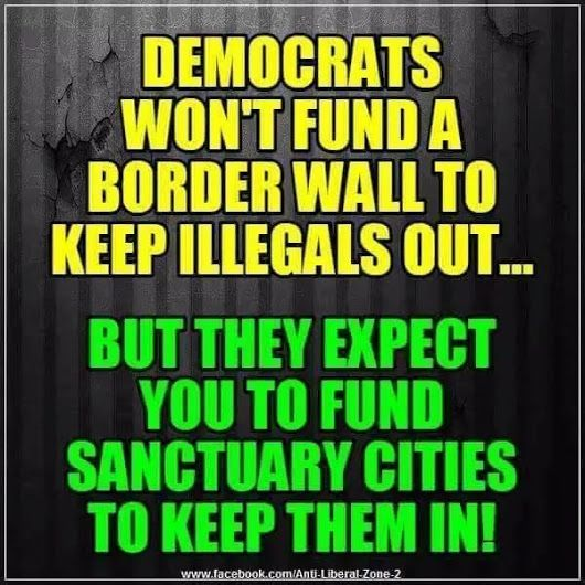How can our politicians stand up for sanctuary cities? They are illegal immigrants, keyword, illegal, do they have sanctuary cities in Mexico for US citizens? Nooooooo.
