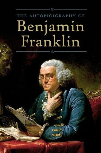 """a reading report on the autobiography of benjamin franklin Franklin wrote his autobiography in the form of an extended letter to his son  for  good living which makes this work america's first """"how to succeed"""" book edited  by frank woodworth pine (1869-1919) (summary by gary."""