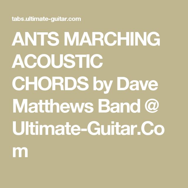ANTS MARCHING ACOUSTIC CHORDS by Dave Matthews Band @ Ultimate ...