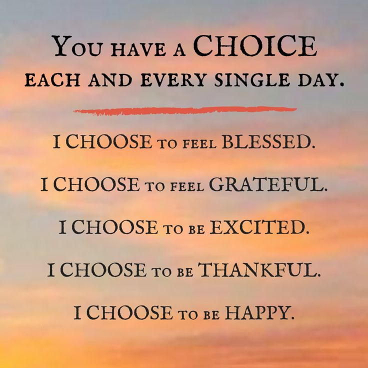 You have a CHOICE each and every single day.