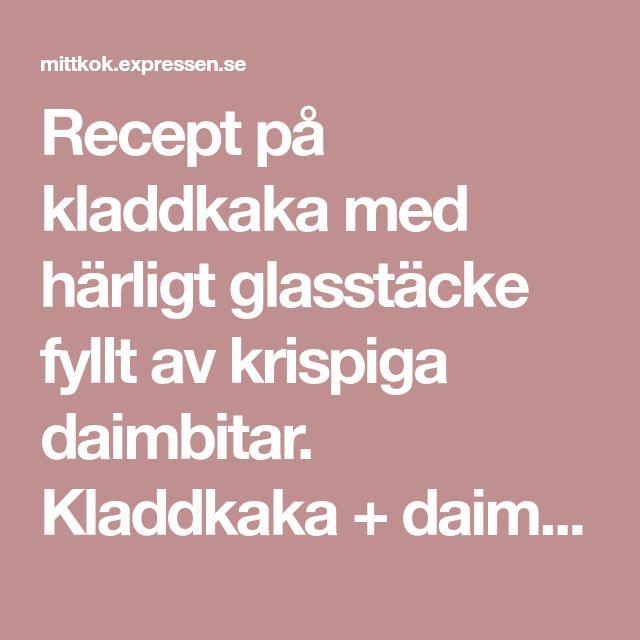 Recept på kladdkaka med härligt glasstäcke fyllt av krispiga daimbitar. Kladdkaka + daim + glass i en härlig kombination.