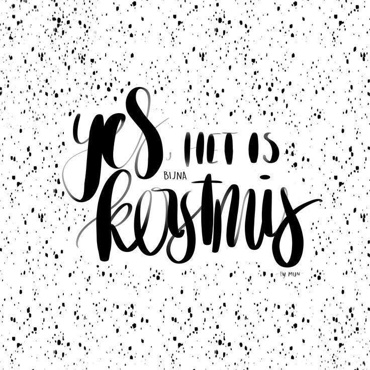 kerst, yes het is bijna kerstmis, quotes, huisvanmijn,design, handlettering,sneeuw, woordenvanmijn, spreuk, kerstfeest, merry christmas,