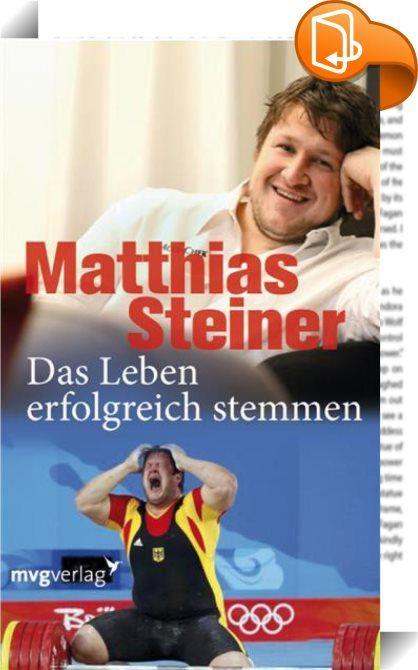Das Leben erfolgreich stemmen    :  Matthias Steiner hat die Herzen der Menschen im Sturm erobert. Seine berührende Lebensgeschichte hat viele bewegt, und der sympathische Sportler ist zum Vorbild für Jung und Alt geworden. Doch kaum jemand kennt - trotz unzähliger Berichte in den Medien - die wahre Geschichte hinter der Geschichte. Das Buch beschreibt die Sportlerkarriere eines ehrgeizigen, zielstrebigen und fleißigen Kämpfers, wie sie kaum ein Drehbuchautor hätte erfinden können, und...