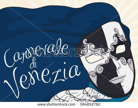 Poster with traditional male black and white volto mask, blue cape and jabot ready to wear in the masquerade night in Carnival of Venice (written in Italian) celebration.