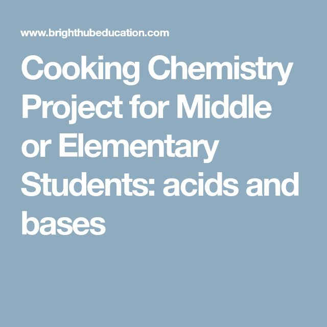 Cooking Chemistry Project for Middle or Elementary Students:  acids and bases