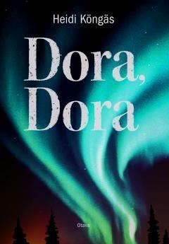 Dora, Dora / Heidi Köngäs