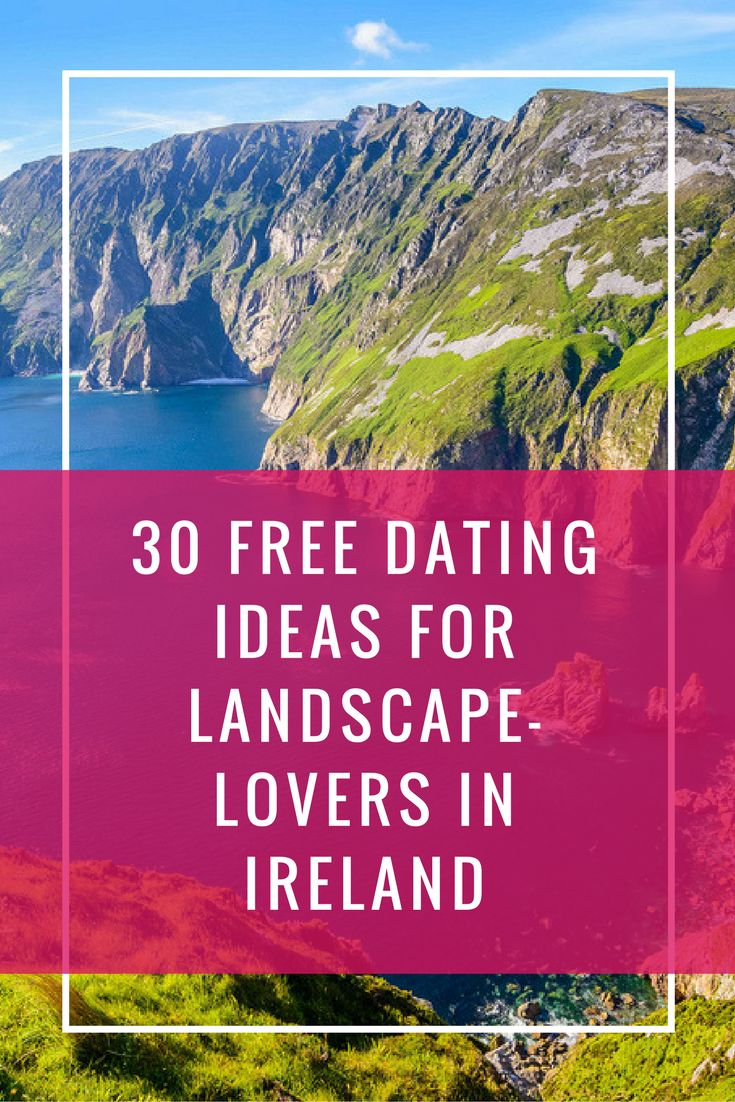 30 Free Dating Ideas For Landscape-Lovers In Ireland