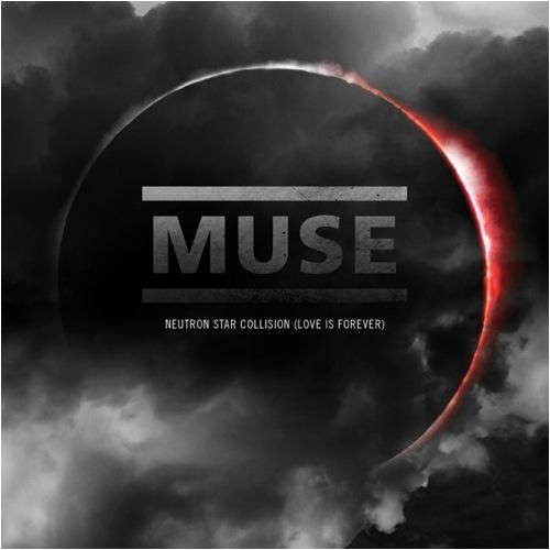 Muse: neutron star collision (love is forever)  - (CD Single) 2010.