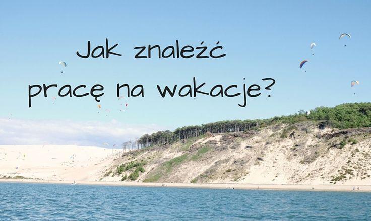 Jak znaleźć pracę na wakacje? | fitandfashion.pl