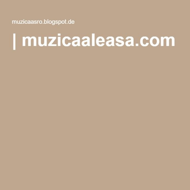 | muzicaaleasa.com