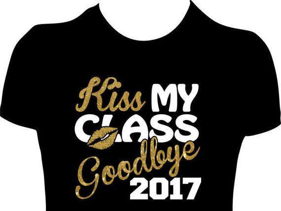 Kiss My Class Goodbye 2017 Shirt Graduation Tees by GlitzyTees