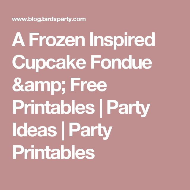 A Frozen Inspired Cupcake Fondue & Free Printables | Party Ideas | Party Printables