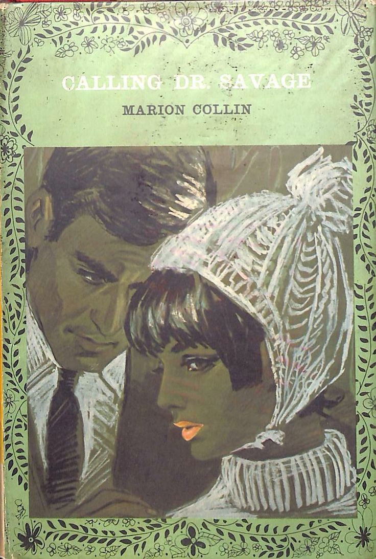 Calling Dr. Savage by Marion Collin published by Mills and Boon in 1970