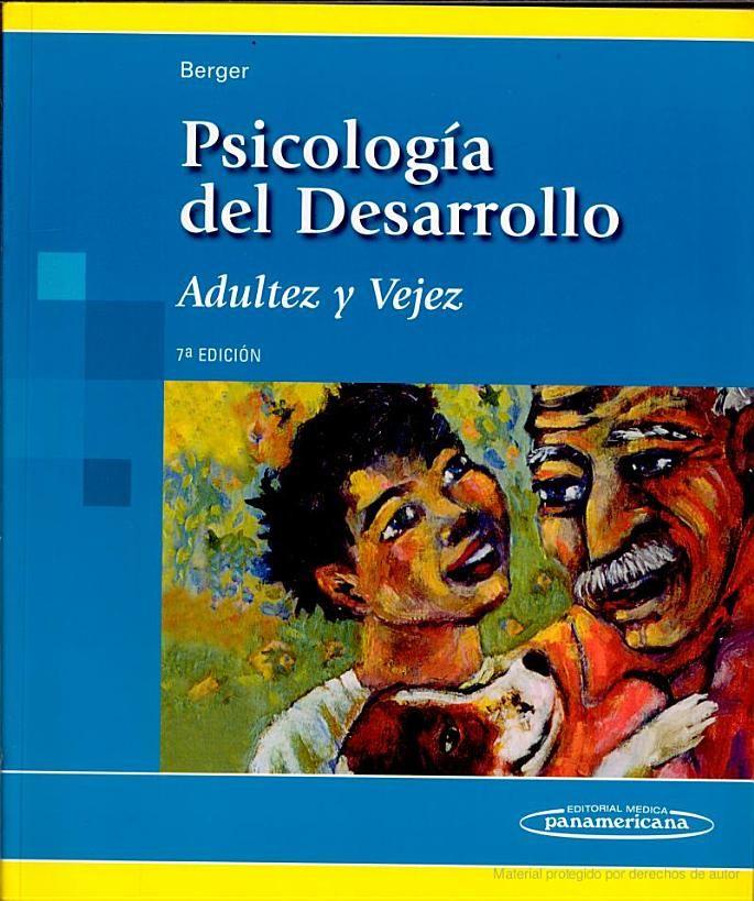 Psicología del desarrollo: Adultez y Vejez / Berguer, K. S.  http://mezquita.uco.es/record=b1148498~S6*spi