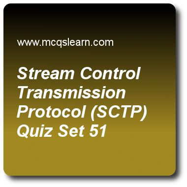 Stream Control Transmission Protocol (SCTP) Quizzes: computer networks Quiz 51 Questions and Answers - Practice networking MCQsquestions and answers to learn stream control transmission protocol (sctp) quiz with answers. Practice MCQs to test learning on stream control transmission protocol (sctp), framing, lan network, switch structure, sonet architecture quizzes. Online stream control transmission protocol (sctp) worksheets has study guide as in stream control transmission protocol..