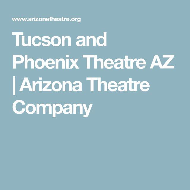 Tucson and Phoenix Theatre AZ   Arizona Theatre Company
