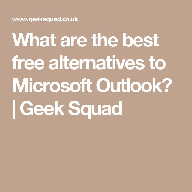 What are the best free alternatives to Microsoft Outlook? | Geek Squad