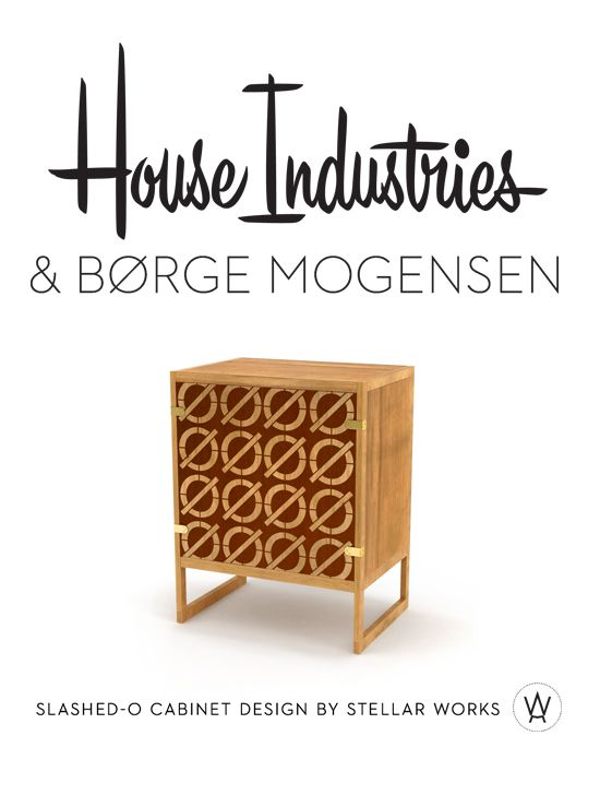 Monophthongal motifs masterfully merge modern Danish design dialects with the visual language of House Industries.Originally designed by internationally acclaimed architect Børge Mogensen, our friends at Stellar Works helped us hotrod these classic cabinets with an oak and sapelli inlaid Neutraface Slab slashed-o pattern.The cabinets debut at the International Furniture Fair in Milan.