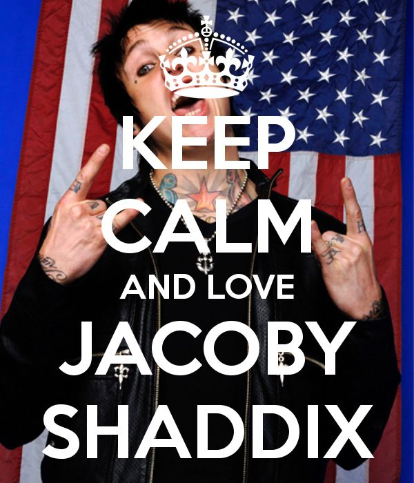 KEEP CALM AND LOVE JACOBY SHADDIX poster