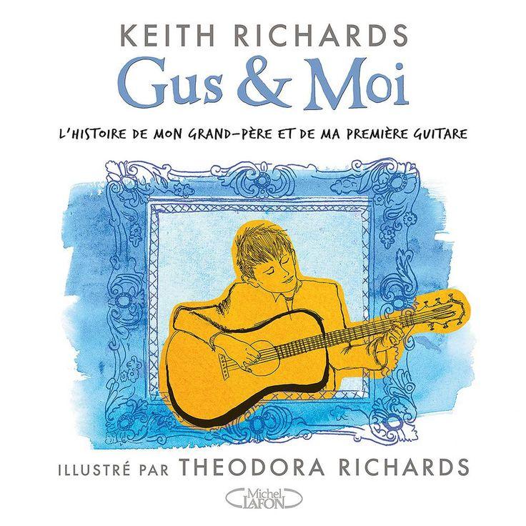 « Gus et moi », de Keith Richards (Michel Lafon)