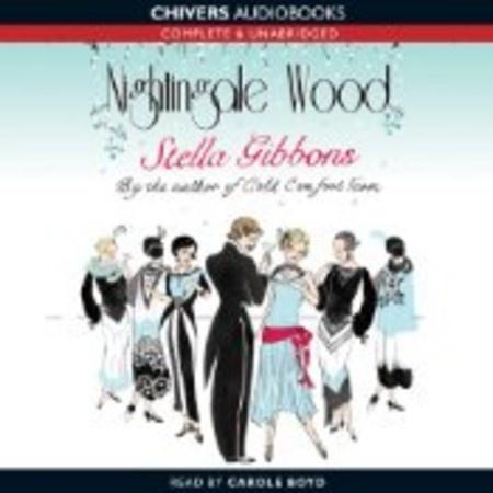 Nightingale Wood by Stella Gibbons, read by Carole Boyd