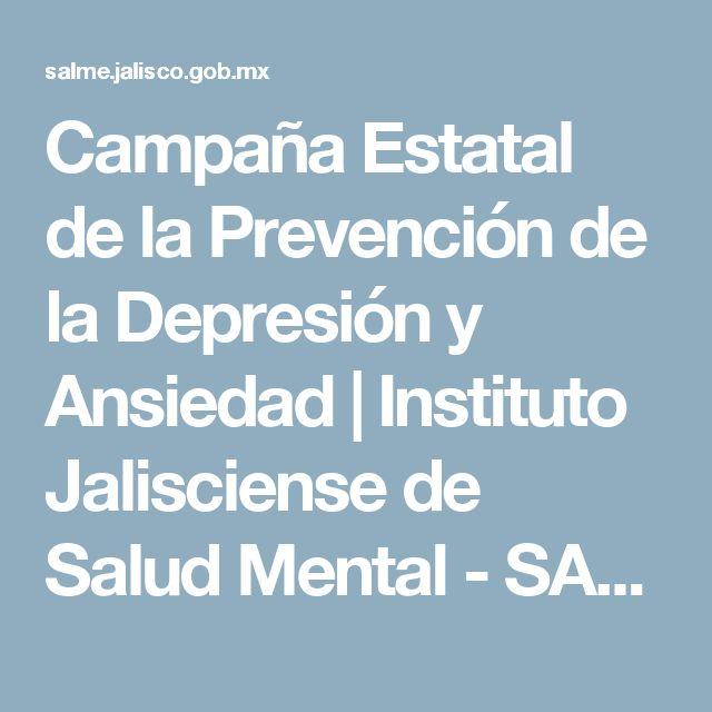 Campaña Estatal de la Prevención de la Depresión y Ansiedad | Instituto Jalisciense de Salud Mental - SALME