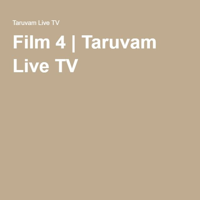 Film 4 | Taruvam Live TV