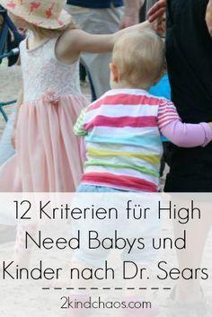 Die 12 Kriterien für High Need Kinder nach Dr. William Sears - 2KindChaos - Eltern Blogazin #kinder #erziehung #highneed #highneedkinder #baby #drsears #attachmentparenting