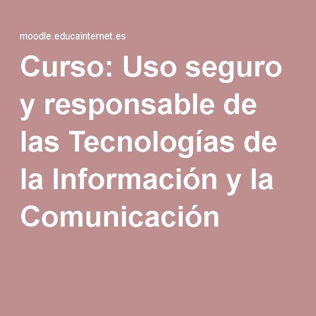 Curso: Uso seguro y responsable de las Tecnologías de la Información y la Comunicación