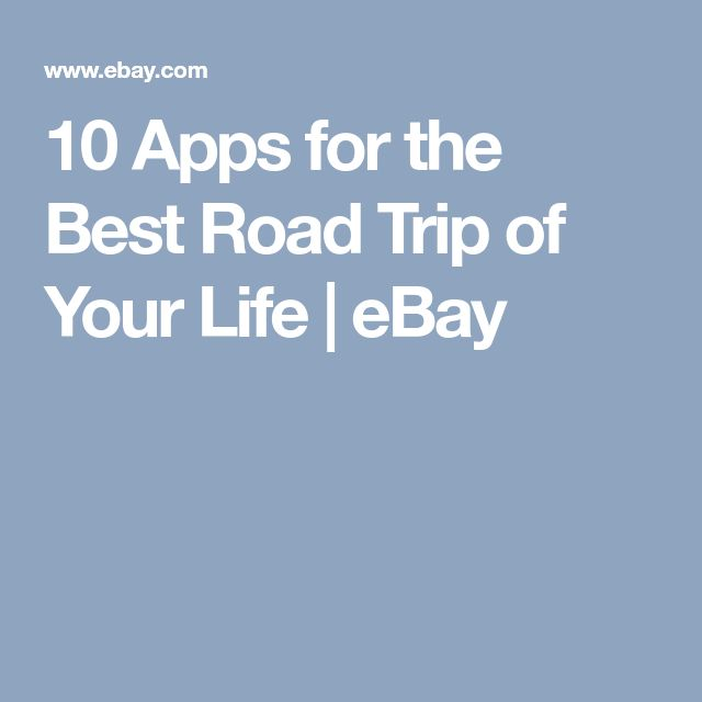 10 Apps for the Best Road Trip of Your Life | eBay