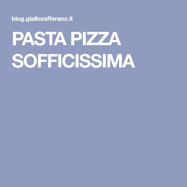 PASTA PIZZA SOFFICISSIMA