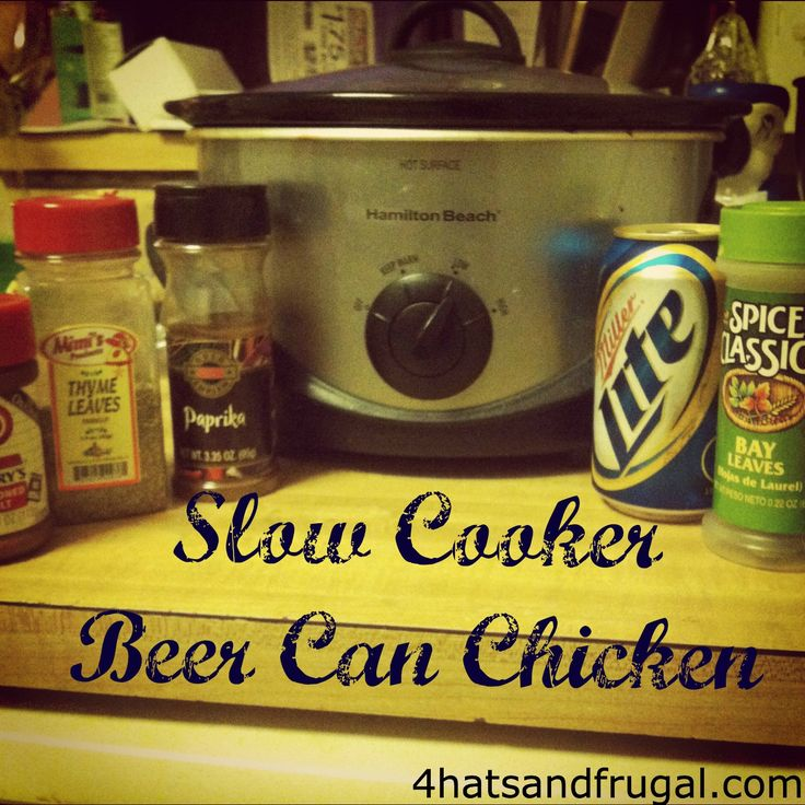 Slow cooker Beer Can Chicken - 4 Hats and Frugal