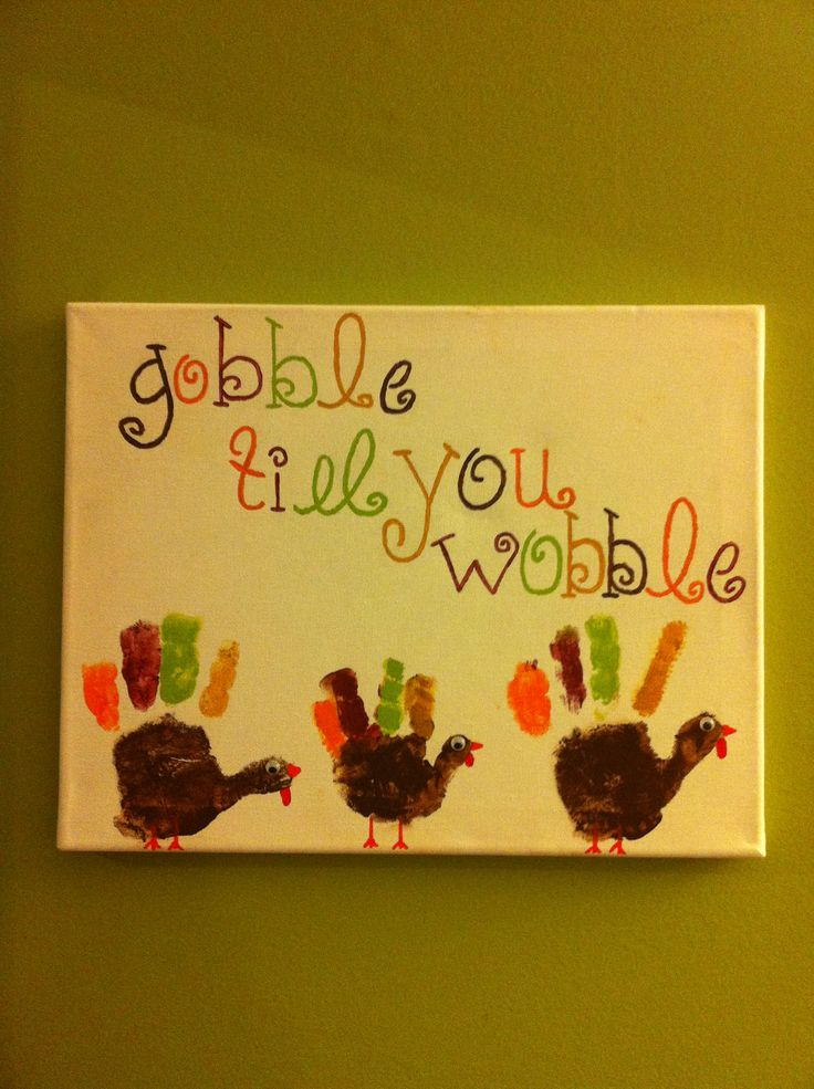 "Turkey handprints. ""Gobble til you wobble"" .....(would make a cute tshirt print!!)"