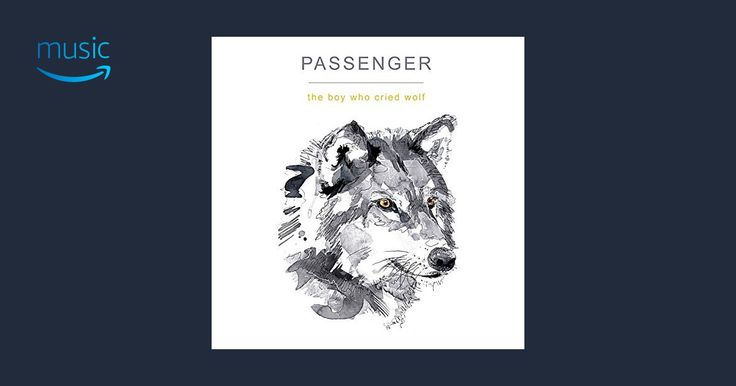 The Boy Who Cried Wolf – Passenger   Wolf album, Passenger ...