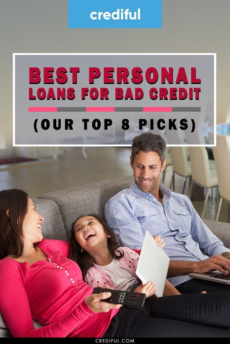 Best Personal Loans For Bad Credit Our Top 8 Picks For 2019 In 2020 Loans For Bad Credit Personal Loans Bad Credit