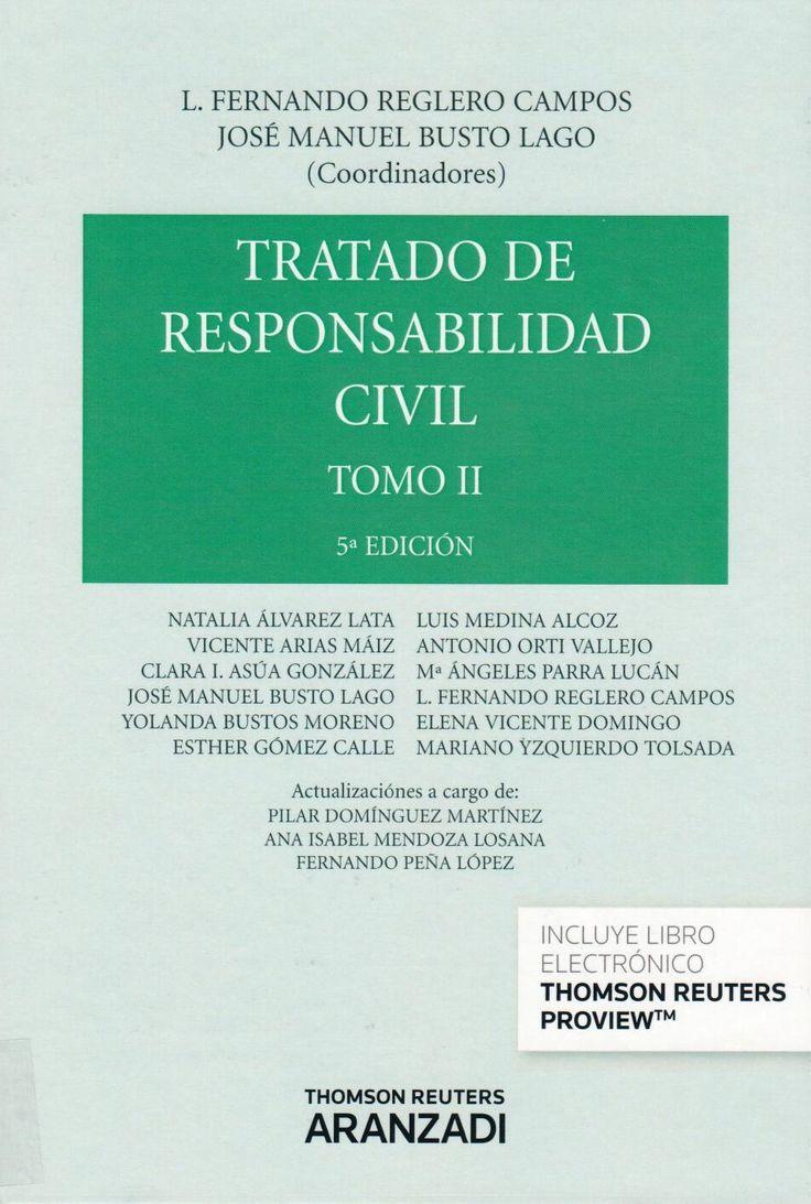 Tratado de Responsabilidad Civil Tomo II L. Fernando Reglero Campos/José Manuel Busto Lago (Coordinadores) 9788490149614