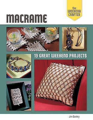 Macrame The Weekend Crafter 19 Weekend Projects Book  #SterlingPublishing
