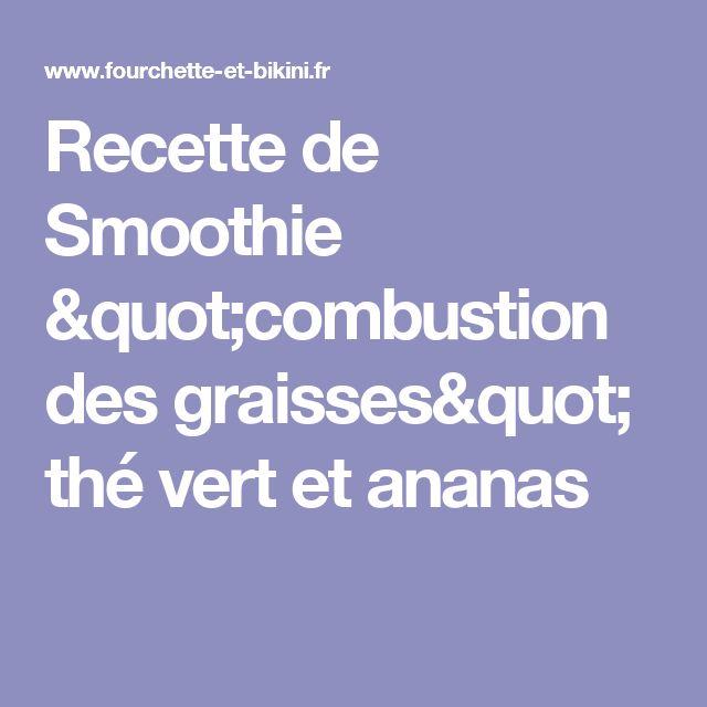 """Recette de Smoothie """"combustion des graisses"""" thé vert et ananas"""