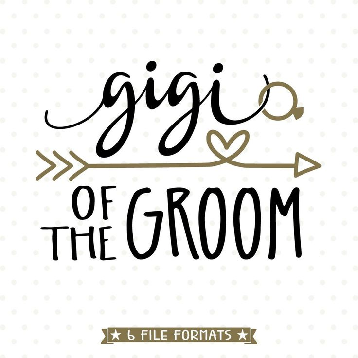 Gigi Of The Groom Svg File Stencils Gifts For Wedding