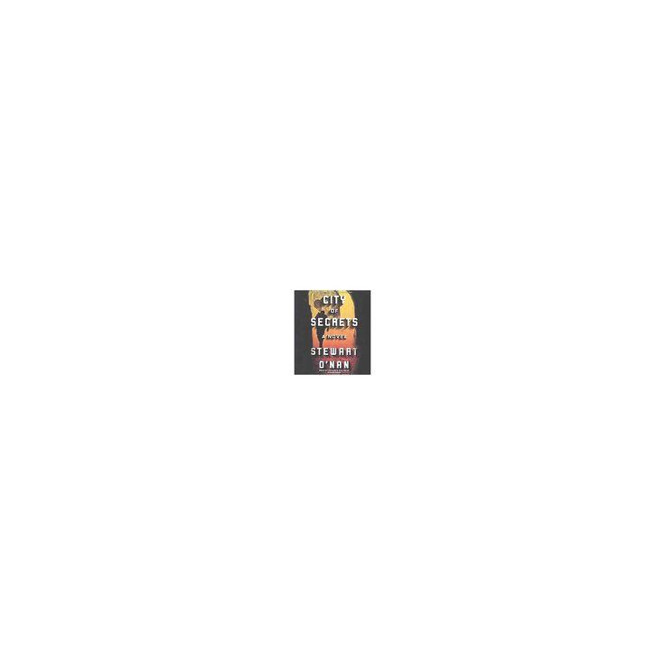 City of Secrets (Unabridged) (CD/Spoken Word) (Stewart O'Nan)