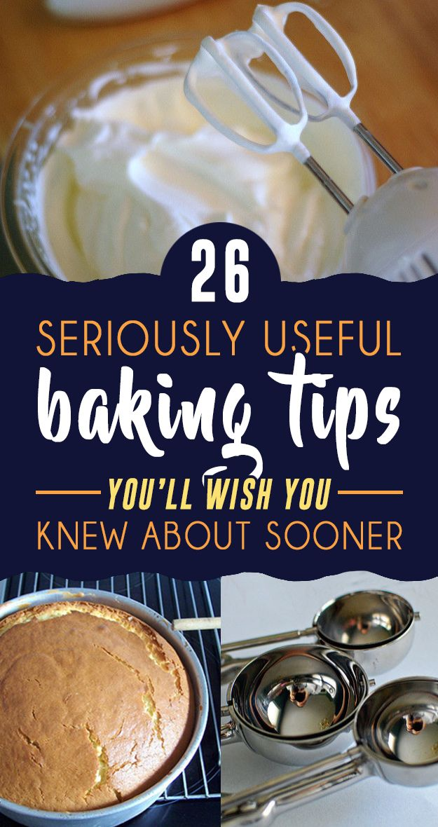 26 Seriously Useful Baking Tips You'll Wish You Knew About Sooner  -freeze cookie dough before baking -chill bowl and beaters before whipping cream -shred and chill butter