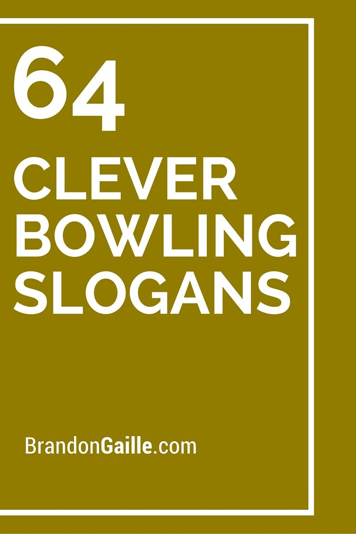 64 clever bowling slogans and taglines